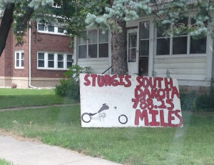 This is a very random sign for the Sturgis Rally. I wasn't even five miles from my parents' house when I saw this. I like to think it is a good omen with regard to the random things I will see on this trip.