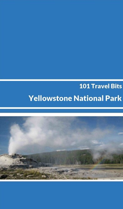 101 Travel Bits - Yellowstone - Cover